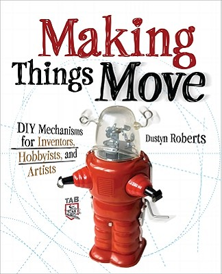 Making Things Move By Roberts, Dustyn
